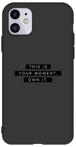Constant Case IPhone 11 This is your moment Siyah Renkli Silikon Kılıf